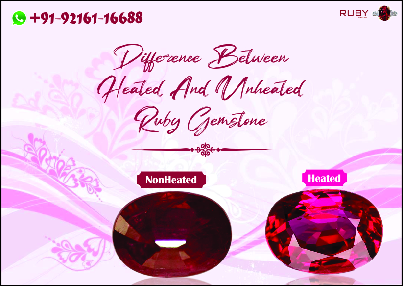 Difference between Heated and unheated ruby gemstone