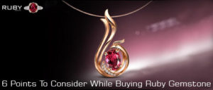 6 Points To Consider While Buying Ruby Gemstone