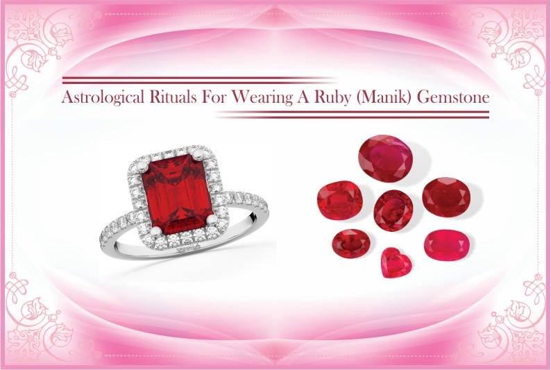 Astrological Rituals For Wearing A Ruby (Manik) Gemstone