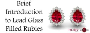 Brief Introduction to lead glass filled rubies
