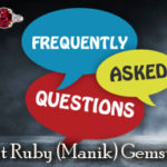 Frequently Asked Question About Ruby (Manik) Gemstone?