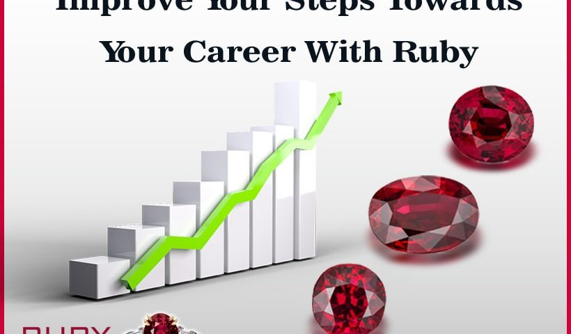 Improve Your Steps Towards Your Career With Ruby