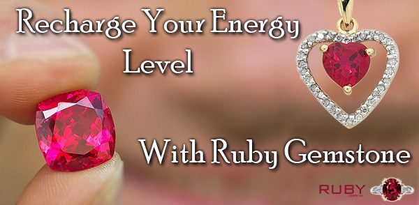 Recharge Your Energy Level With Ruby Gemstone