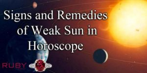 Signs and Remedies of Weak Sun in Horoscope